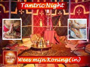 otl-tantric-nights-wees-mijn-koningin
