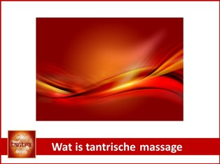 Alles over tantra: wat is tantrische massage